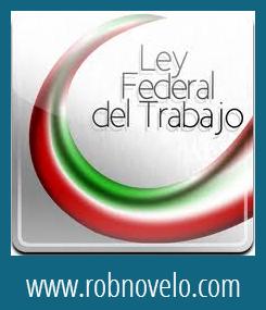 reformas ley federal del trabajo 2012